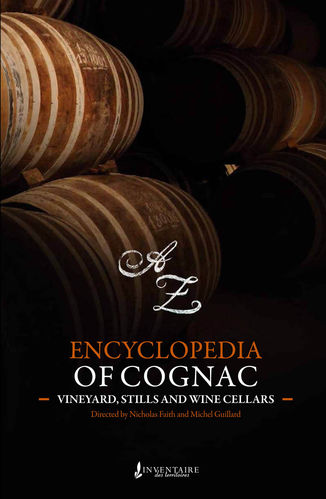 Encyclopedia of cognac - Vineyards, stills and wine cellars